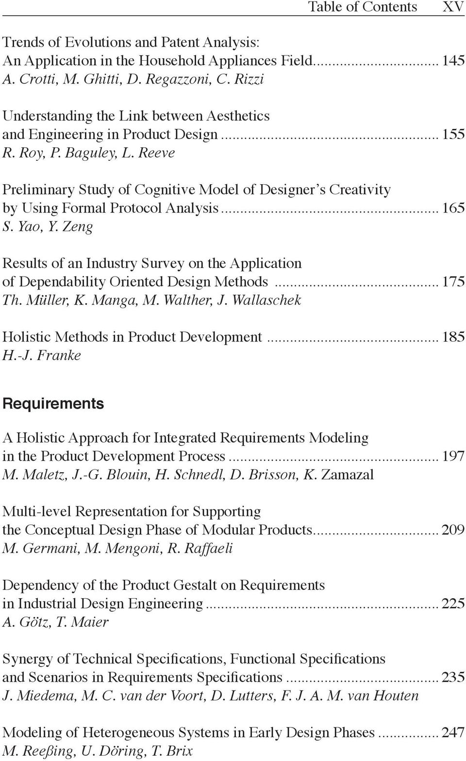 Reeve Preliminary Study of Cognitive Model of Designer s Creativity by Using Formal Protocol Analysis... 165 S. Yao, Y.