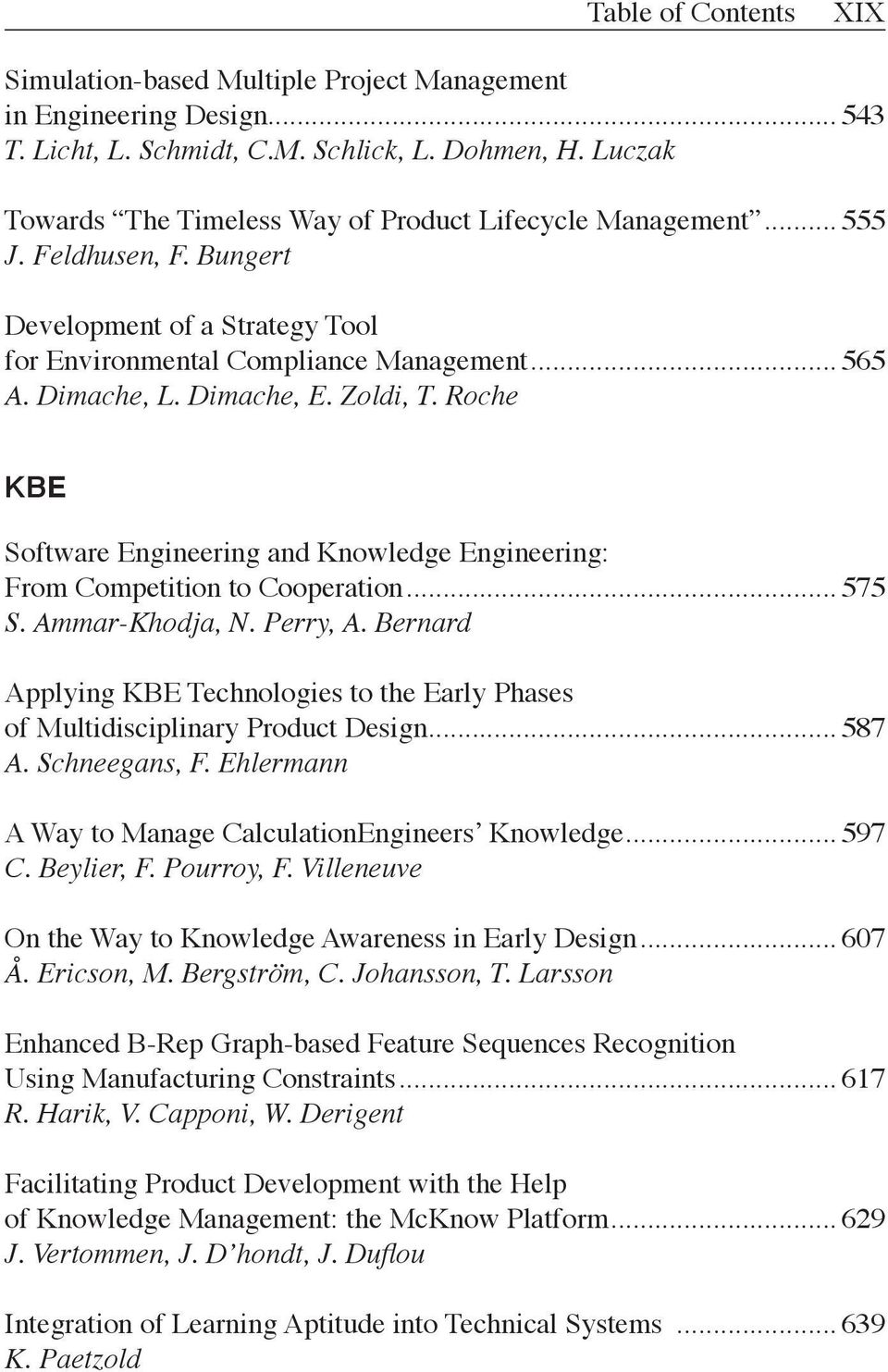 Zoldi, T. Roche KBE Software Engineering and Knowledge Engineering: From Competition to Cooperation... 575 S. Ammar-Khodja, N. Perry, A.