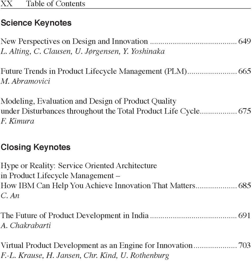 Abramovici Modeling, Evaluation and Design of Product Quality under Disturbances throughout the Total Product Life Cycle... 675 F.