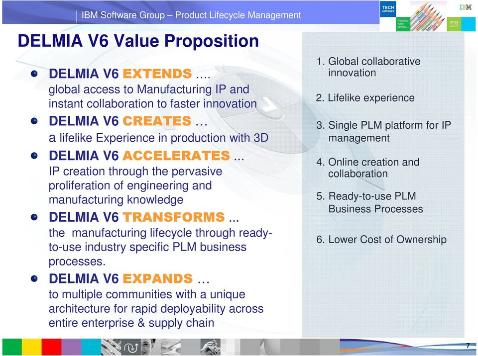 .. IP creation through the pervasive proliferation of engineering and manufacturing knowledge DELMIA V6 TRANSFORMS.