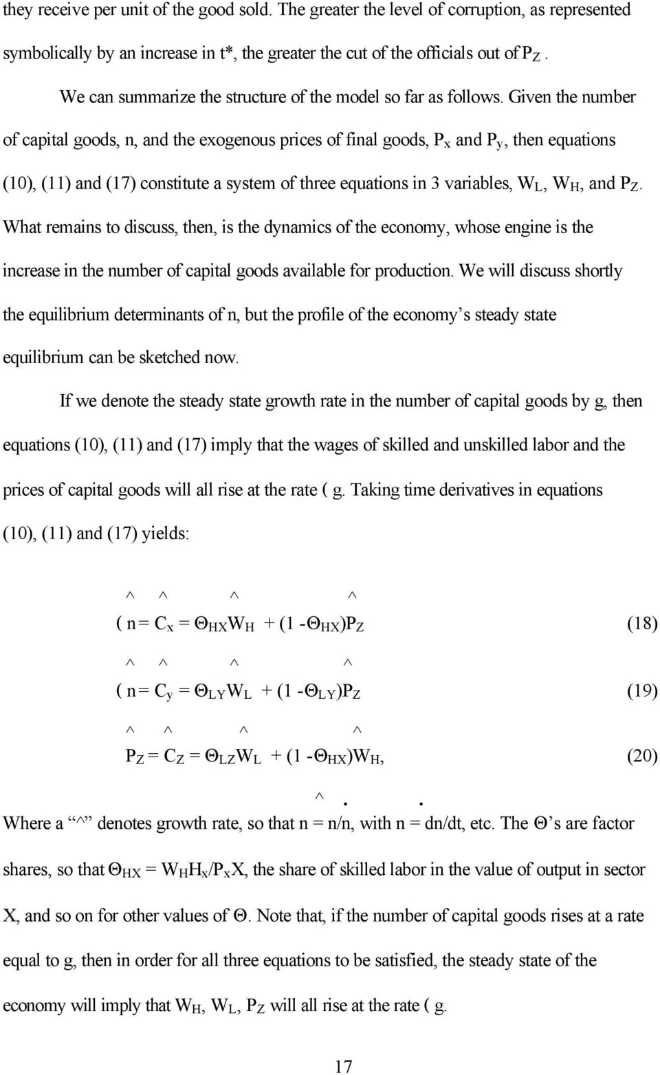 Given the number of capital goods, n, and the exogenous prices of final goods, P x and P y, then equations (10), (11) and (17) constitute a system of three equations in 3 variables, W L, W H, and P Z.