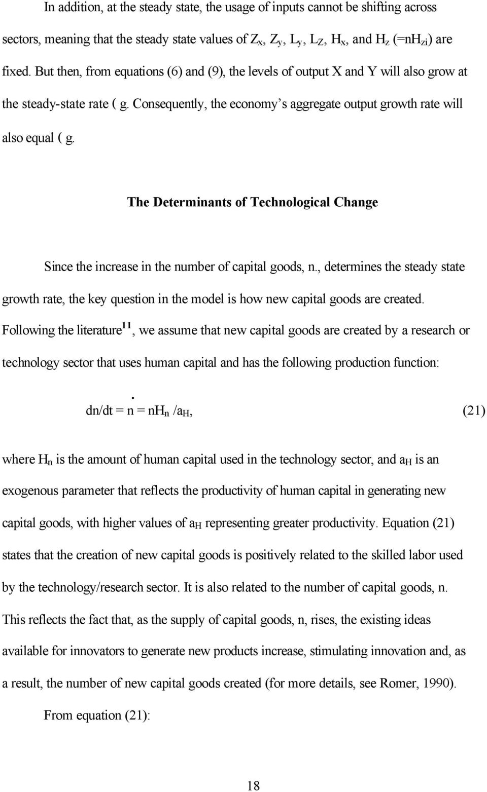 The Determinants of Technological Change Since the increase in the number of capital goods, n.