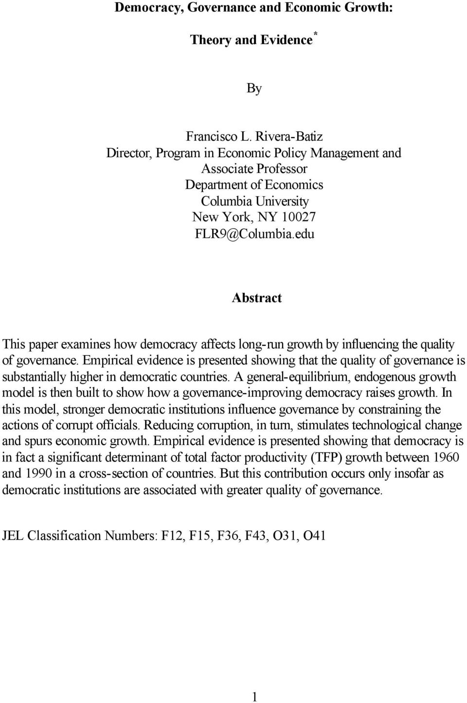 edu Abstract This paper examines how democracy affects long-run growth by influencing the quality of governance.
