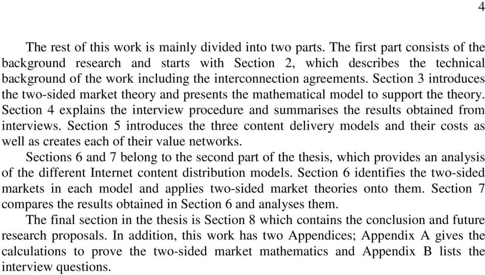 Section 3 introduces the two-sided market theory and presents the mathematical model to support the theory.