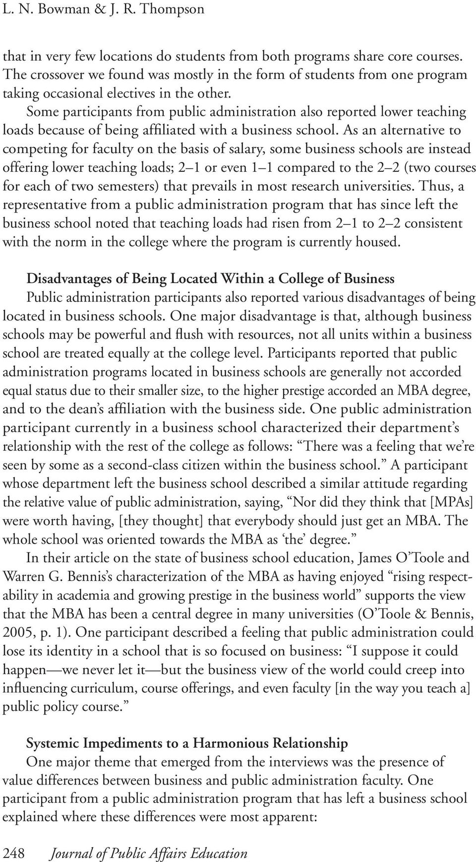 Some participants from public administration also reported lower teaching loads because of being affiliated with a business school.