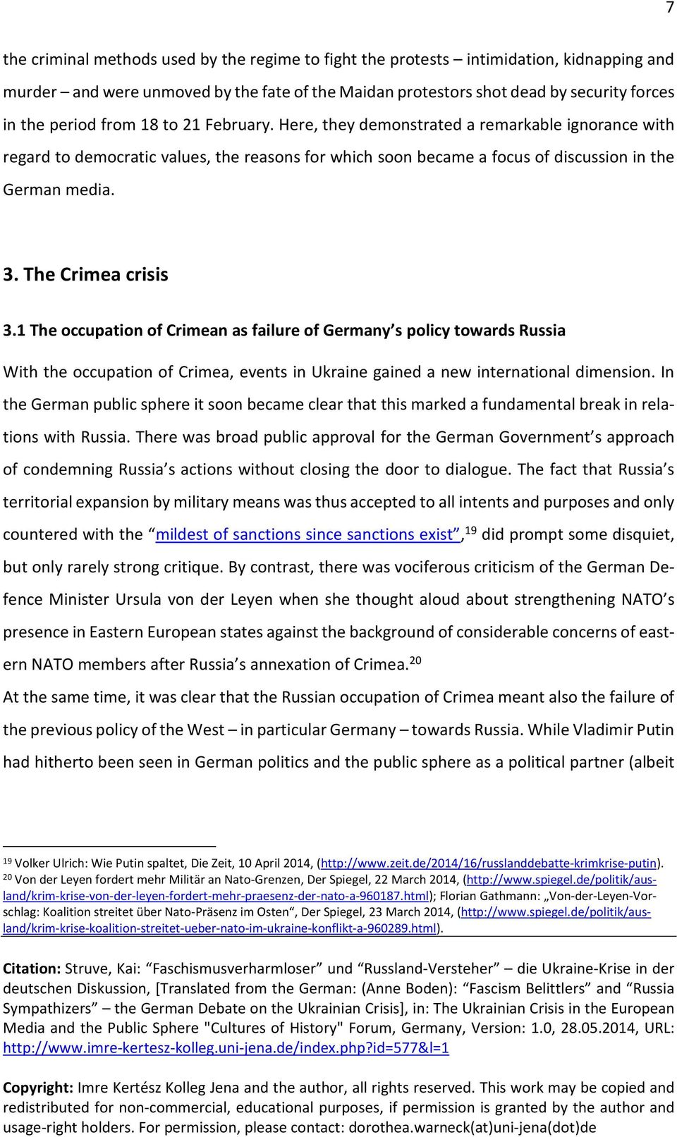 The Crimea crisis 3.1 The occupation of Crimean as failure of Germany s policy towards Russia With the occupation of Crimea, events in Ukraine gained a new international dimension.