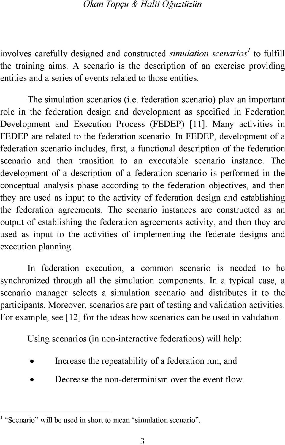 Many activities in FEDEP are related to the federation scenario.