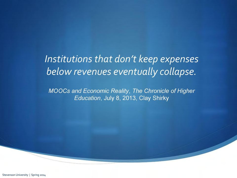 MOOCs and Economic Reality, The