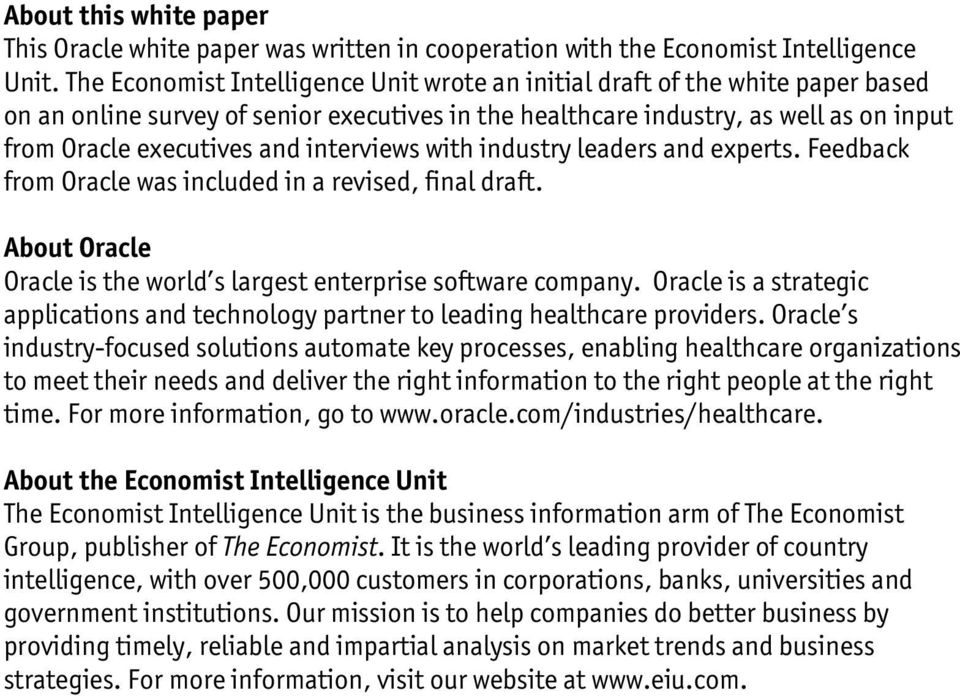 interviews with industry leaders and experts. Feedback from Oracle was included in a revised, final draft. About Oracle Oracle is the world s largest enterprise software company.