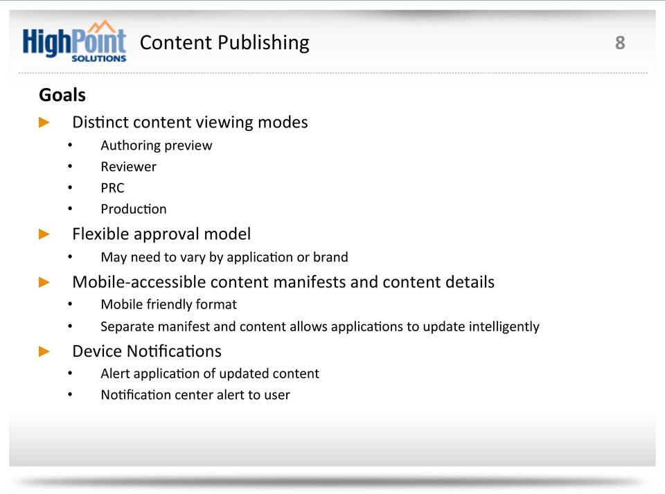 and content details Mobile friendly format Separate manifest and content allows applica1ons to