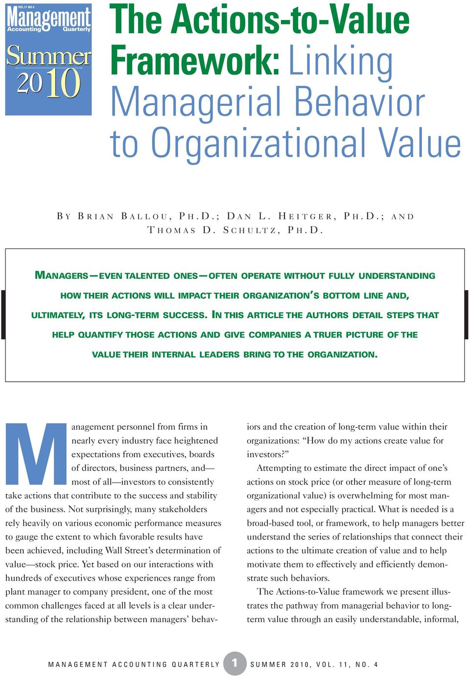 IN THIS ARTICLE THE AUTHORS DETAIL STEPS THAT HELP QUANTIFY THOSE ACTIONS AND GIVE COMPANIES A TRUER PICTURE OF THE VALUE THEIR INTERNAL LEADERS BRING TO THE ORGANIZATION.