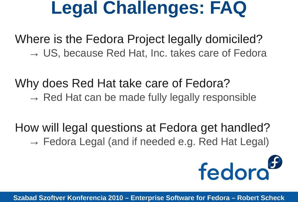 takes care of Fedora Why does Red Hat take care of Fedora?