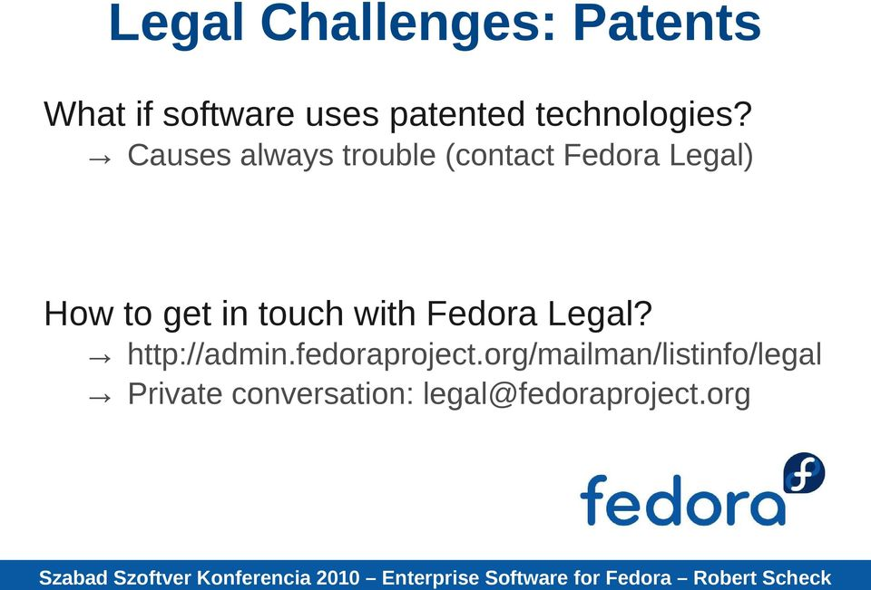 Causes always trouble (contact Fedora Legal) How to get in
