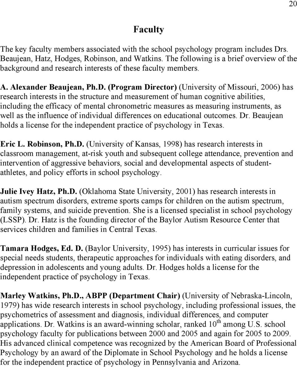 (Program Director) (University of Missouri, 2006) has research interests in the structure and measurement of human cognitive abilities, including the efficacy of mental chronometric measures as