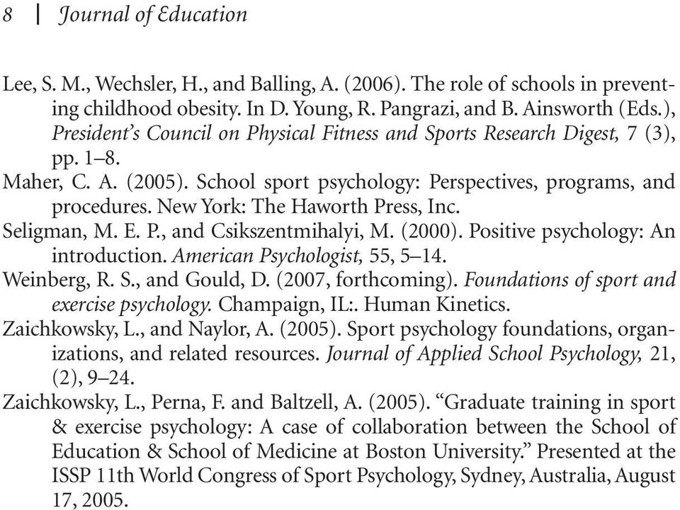 New York: The Haworth Press, Inc. Seligman, M. E. P., and Csikszentmihalyi, M. (2000). Positive psychology: An introduction. American Psychologist, 55, 5 14. Weinberg, R. S., and Gould, D.