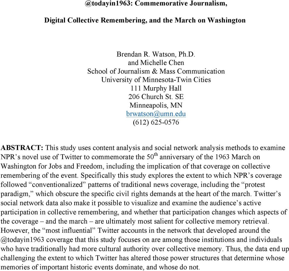 edu (612) 625-0576 ABSTRACT: This study uses content analysis and social network analysis methods to examine NPR s novel use of Twitter to commemorate the 50 th anniversary of the 1963 March on