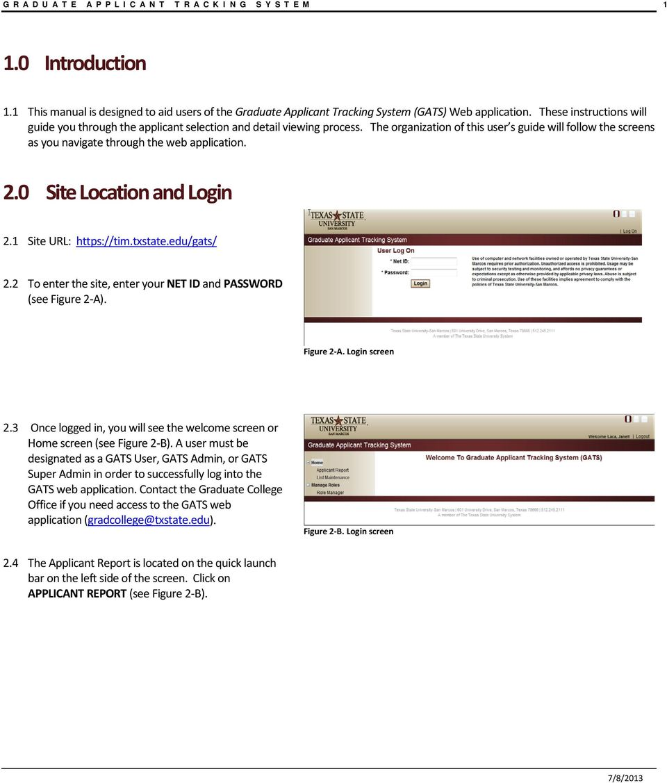 2.0 Site Location and Login 2.1 Site URL: https://tim.txstate.edu/gats/ 2.2 To enter the site, enter your NET ID and PASSWORD (see Figure 2-A). Figure 2-A. Login screen 2.