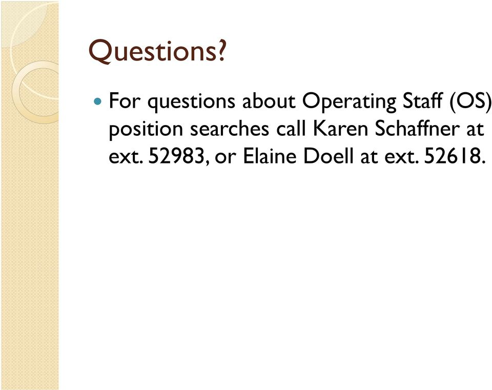 Staff (OS) position searches call