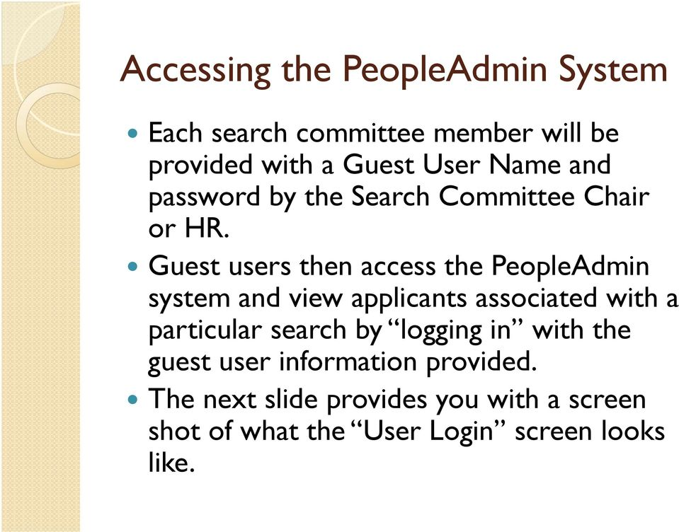 Guest users then access the PeopleAdmin system and view applicants associated with a particular