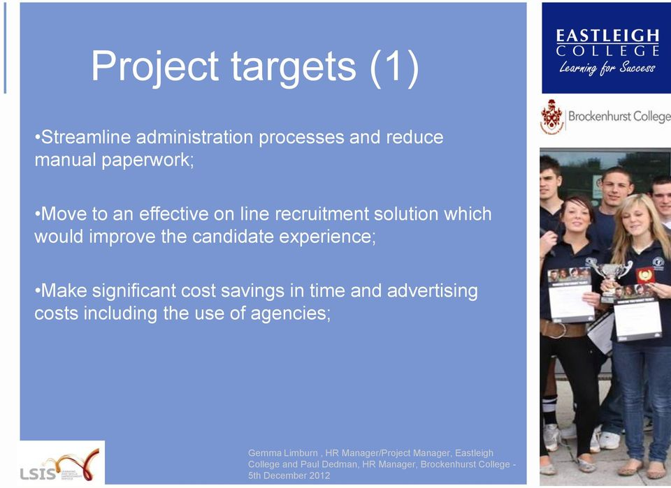 which would improve the candidate experience; Make significant cost