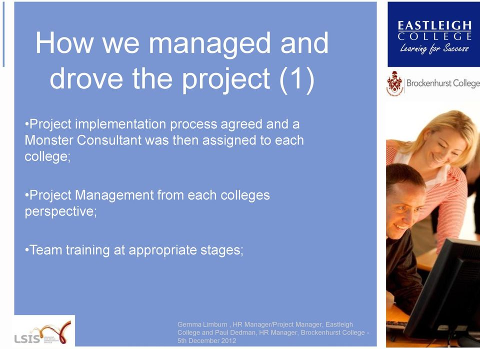 was then assigned to each college; Project Management