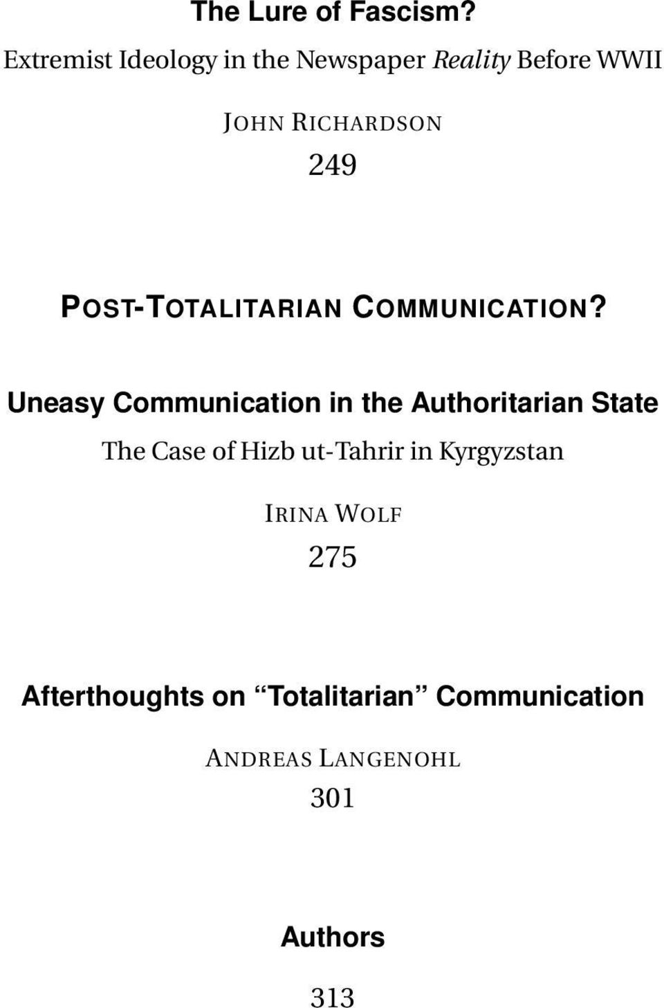 POST-TOTALITARIAN COMMUNICATION?