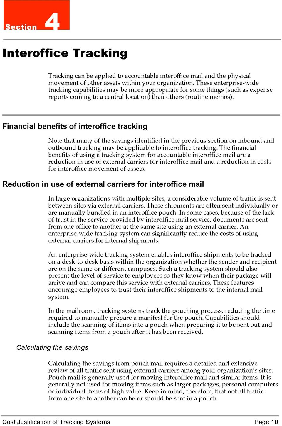 Financial benefits of interoffice tracking Note that many of the savings identified in the previous section on inbound and outbound tracking may be applicable to interoffice tracking.