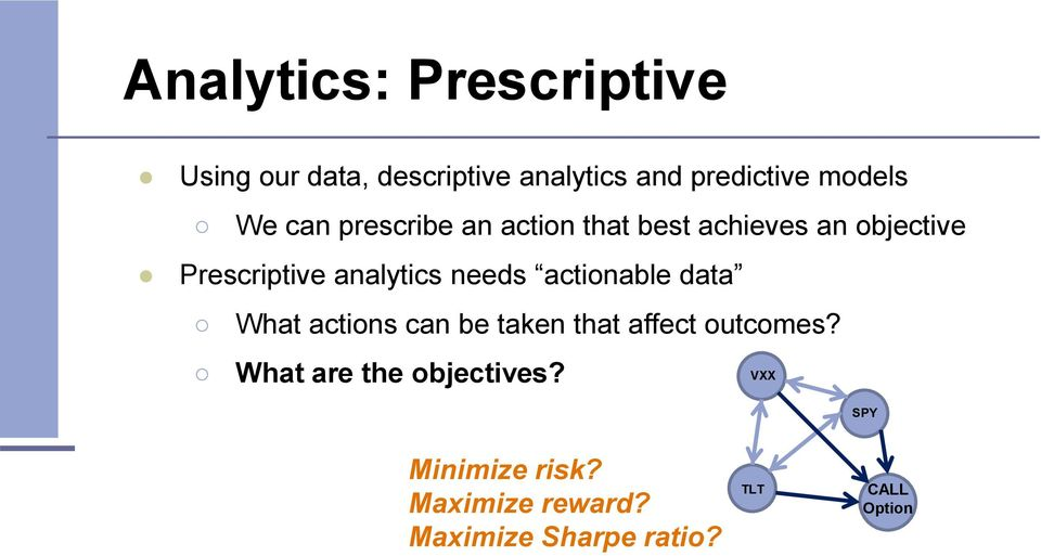needs actionable data What actions can be taken that affect outcomes?