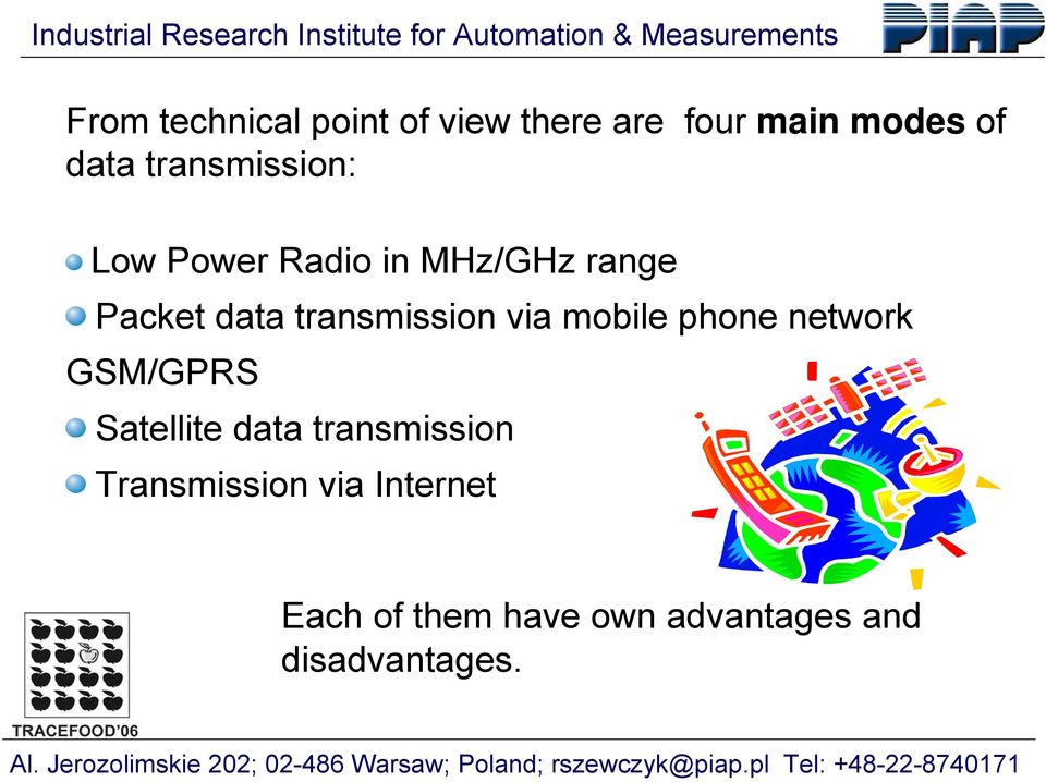 transmission via mobile phone network GSM/GPRS Satellite data