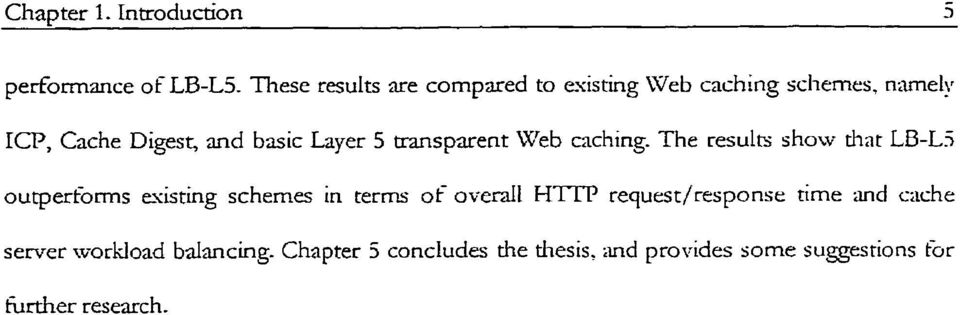 Layer 5 transparent Web caching- The results show that LB-L.