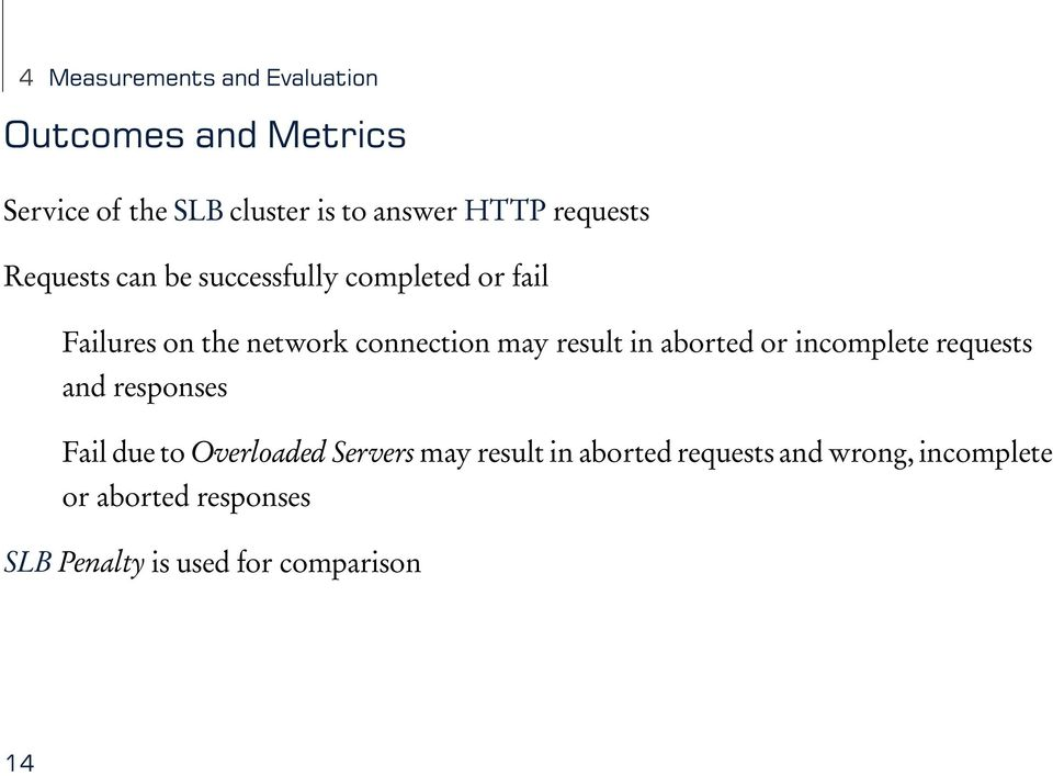 result in aborted or incomplete requests and responses Fail due to Overloaded Servers may result