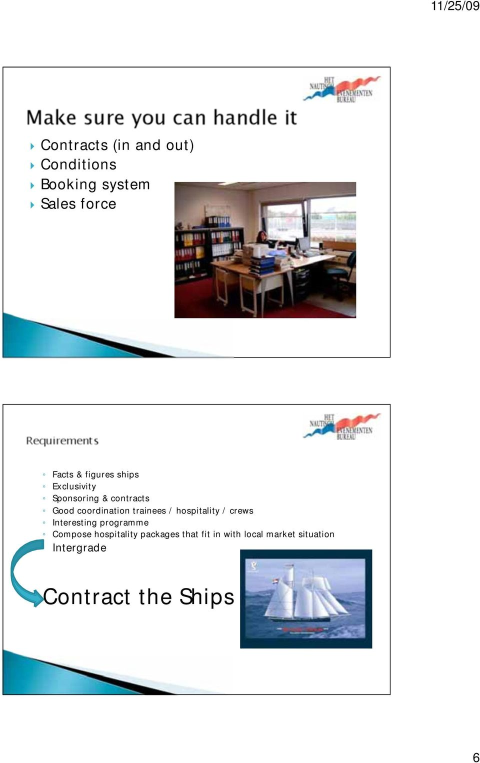 trainees / hospitality / crews Interesting programme Compose hospitality