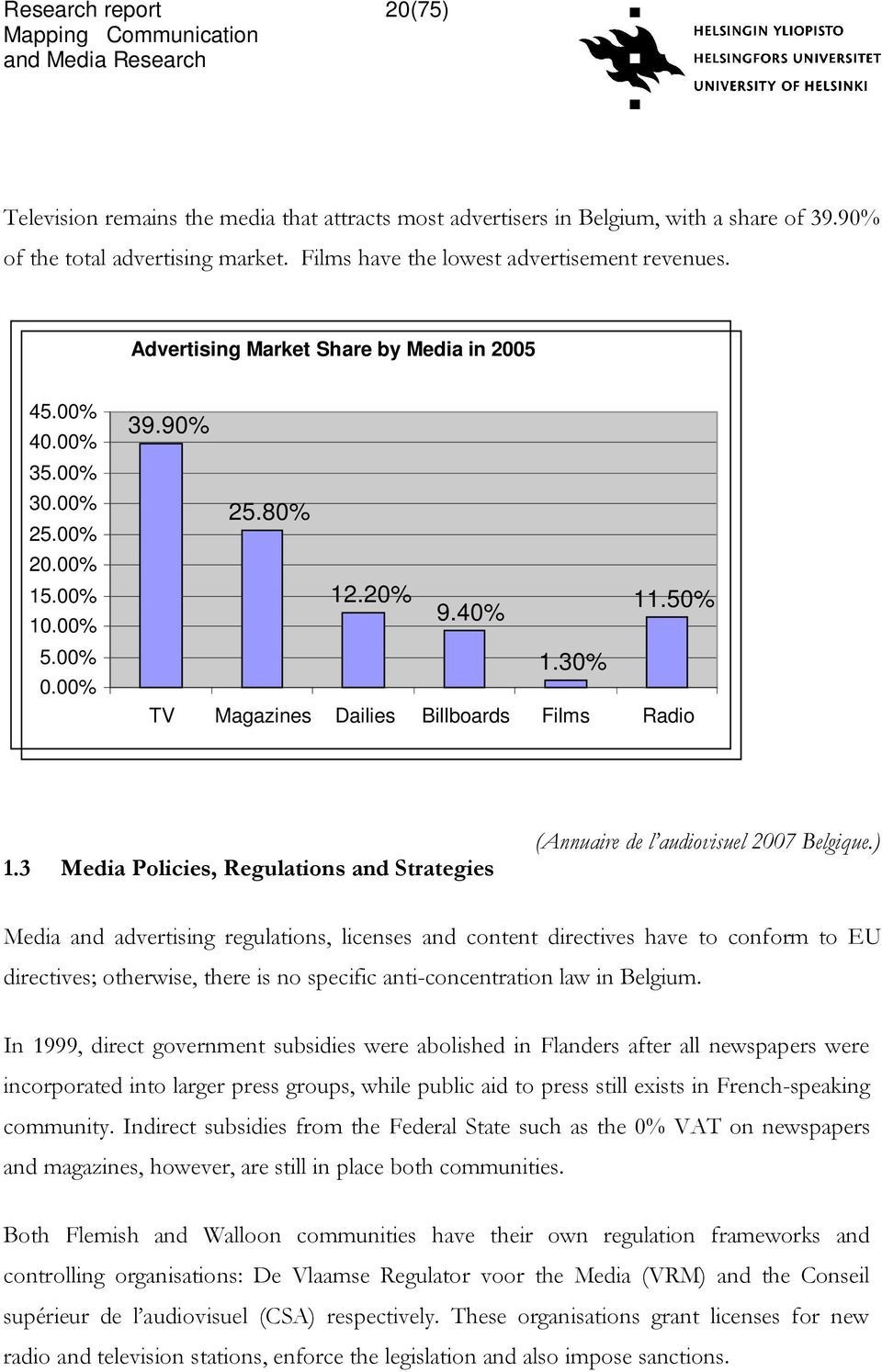 3 Media Policies, Regulations and Strategies (Annuaire de l audiovisuel 2007 Belgique.