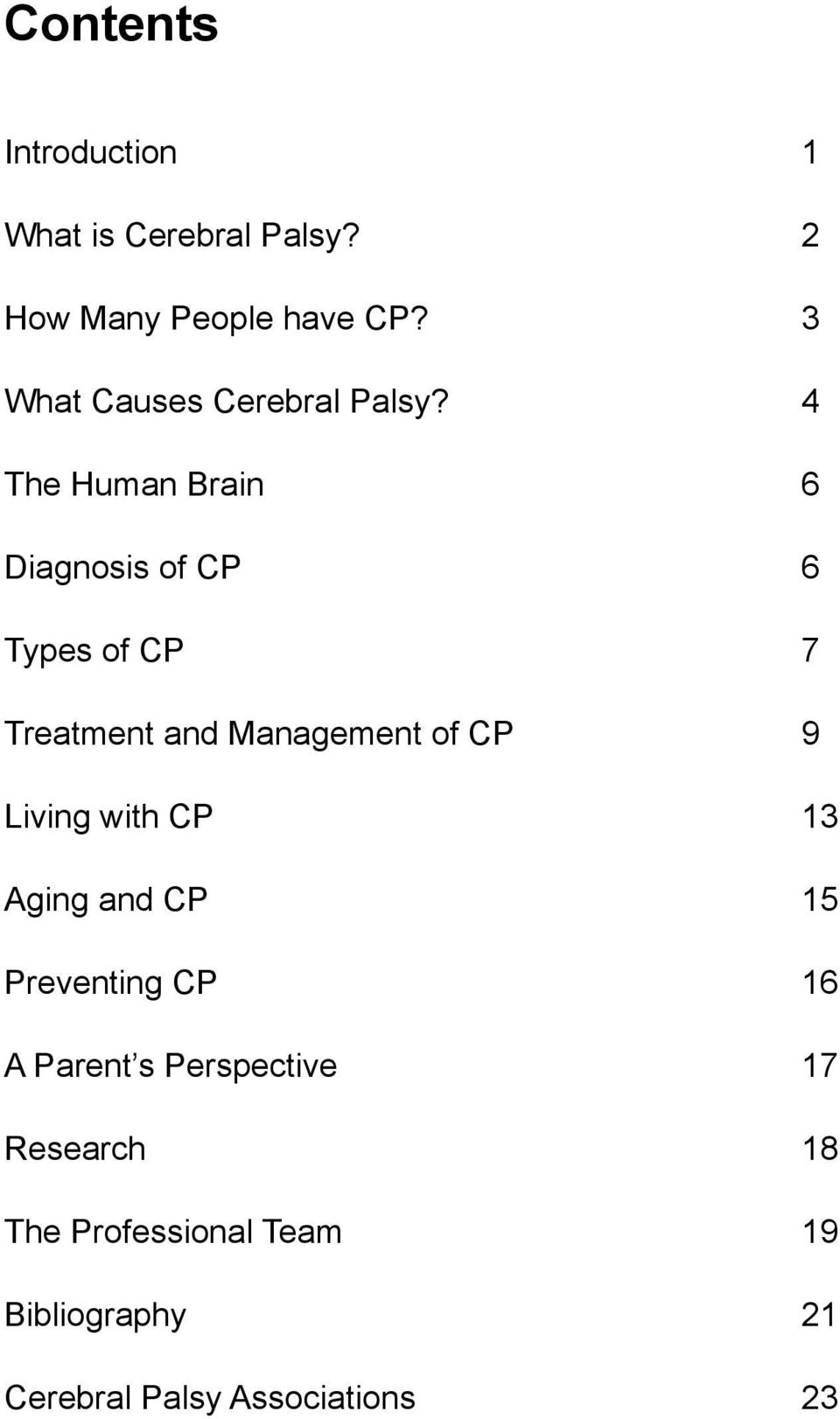 4 The Human Brain 6 Diagnosis of CP 6 Types of CP 7 Treatment and Management of CP 9