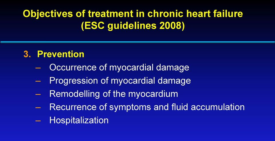 Prevention Occurrence of myocardial damage Progression of