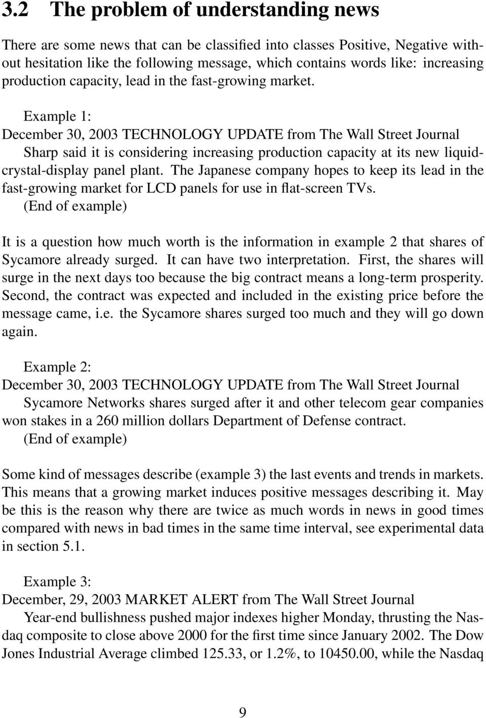 Example 1: December 30, 2003 TECHNOLOGY UPDATE from The Wall Street Journal Sharp said it is considering increasing production capacity at its new liquidcrystal-display panel plant.