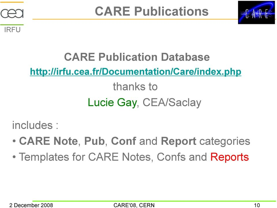 php thanks to Lucie Gay, CEA/Saclay includes : CARE Note, Pub,