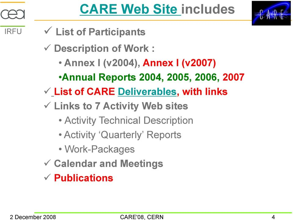 Deliverables, with links Links to 7 Activity Web sites Activity Technical Description
