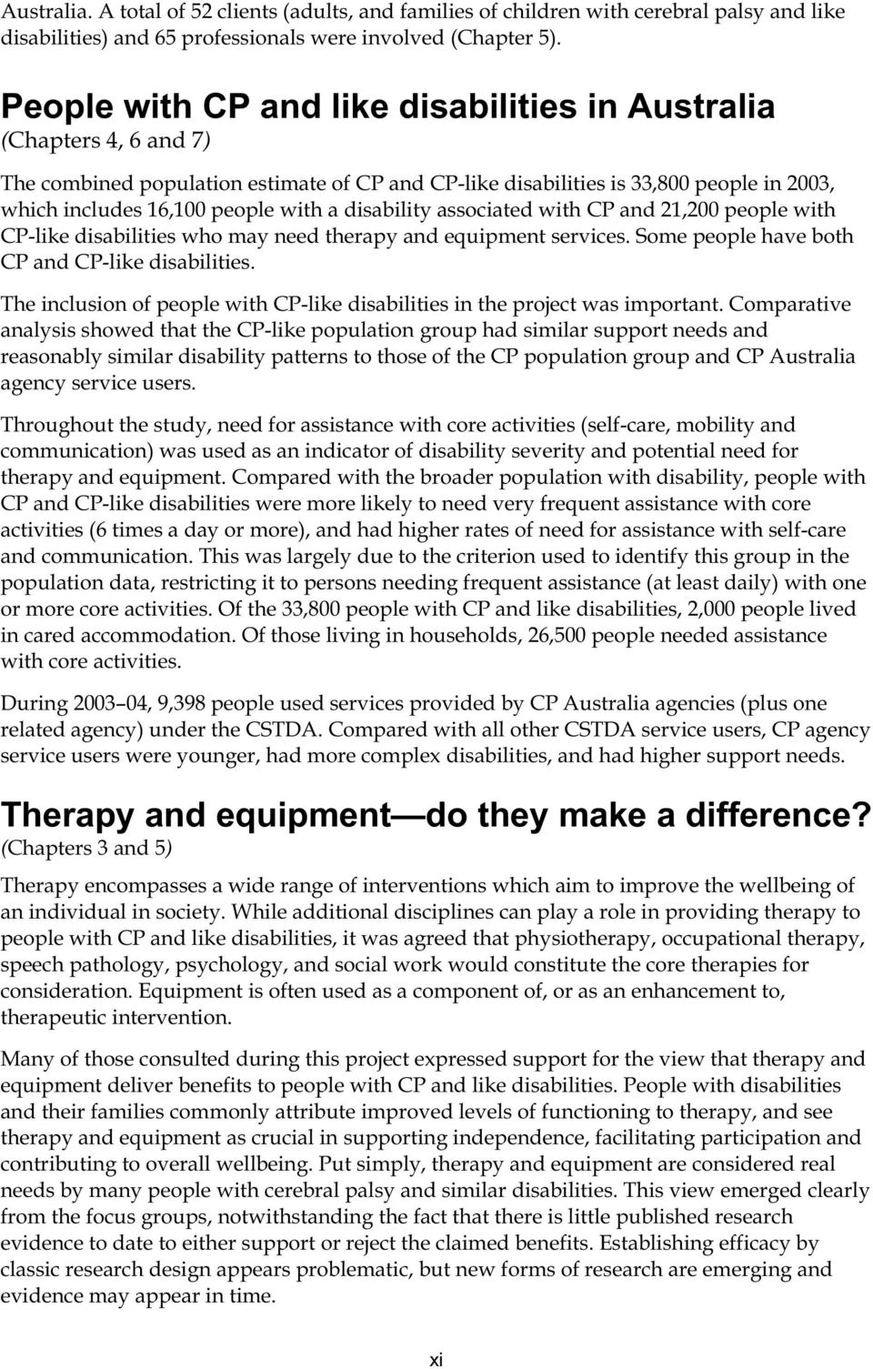 disability associated with CP and 21,200 people with CP-like disabilities who may need therapy and equipment services. Some people have both CP and CP-like disabilities.