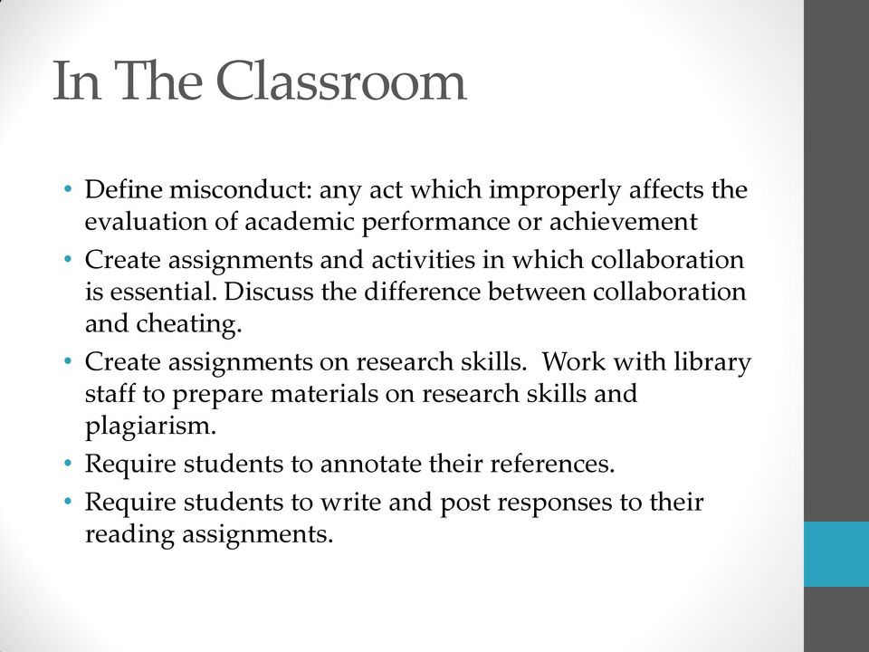 Discuss the difference between collaboration and cheating. Create assignments on research skills.