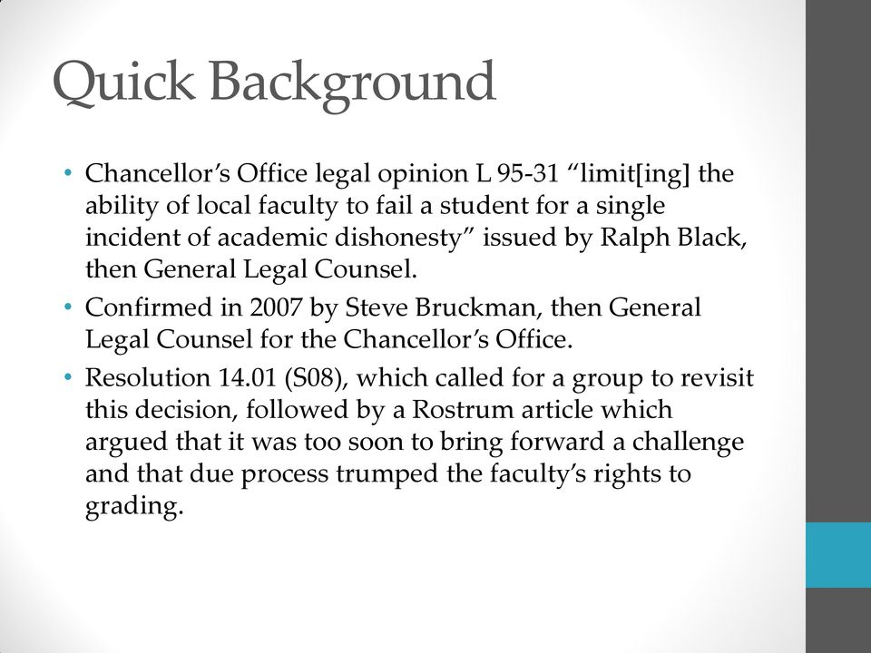 Confirmed in 2007 by Steve Bruckman, then General Legal Counsel for the Chancellor s Office. Resolution 14.