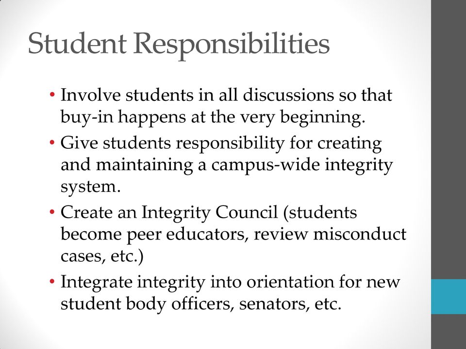 Give students responsibility for creating and maintaining a campus-wide integrity system.