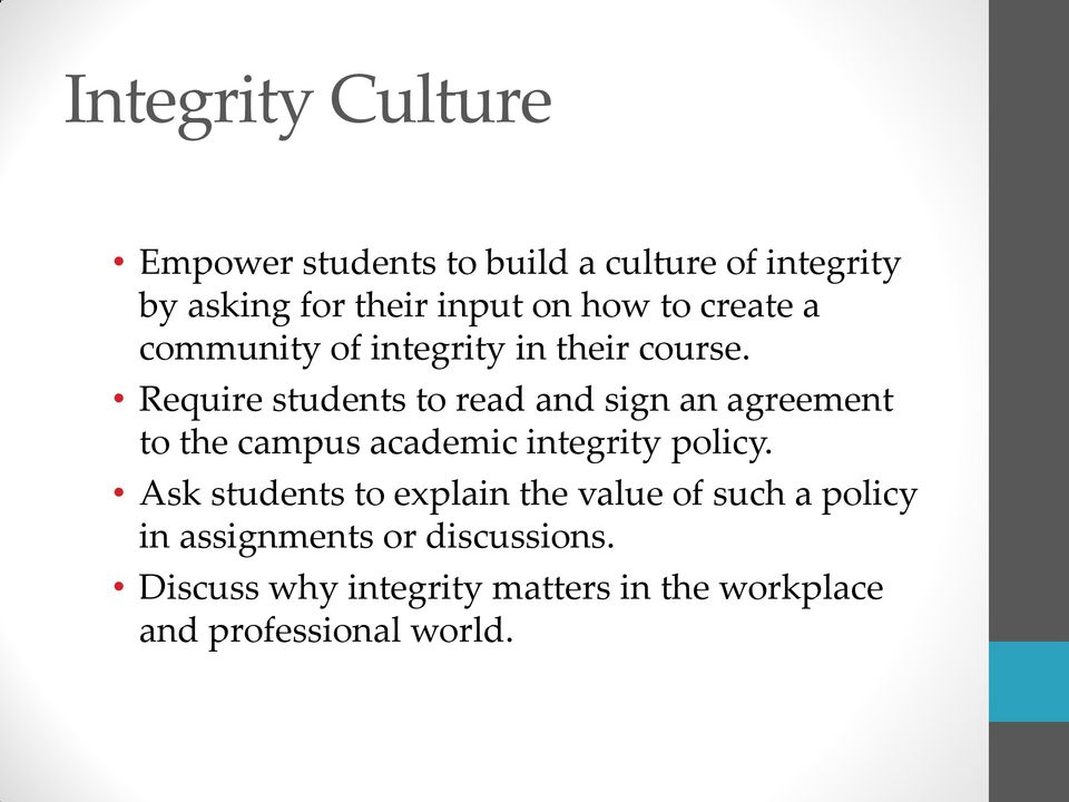 Require students to read and sign an agreement to the campus academic integrity policy.