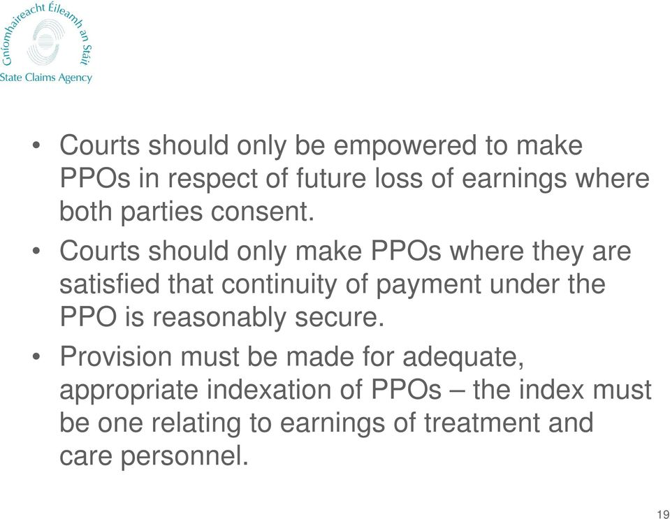 Courts should only make PPOs where they are satisfied that continuity of payment under the