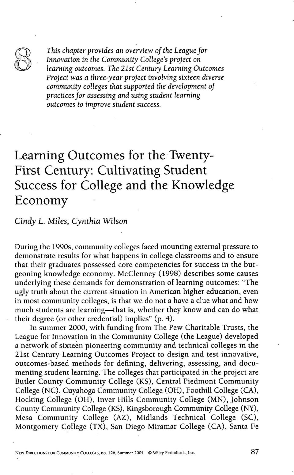 outcomes to improve student success. Learning Outcomes for the Twenty- First Century: Cultivating Student Success for College and the Knowledge Economy Cindy L.