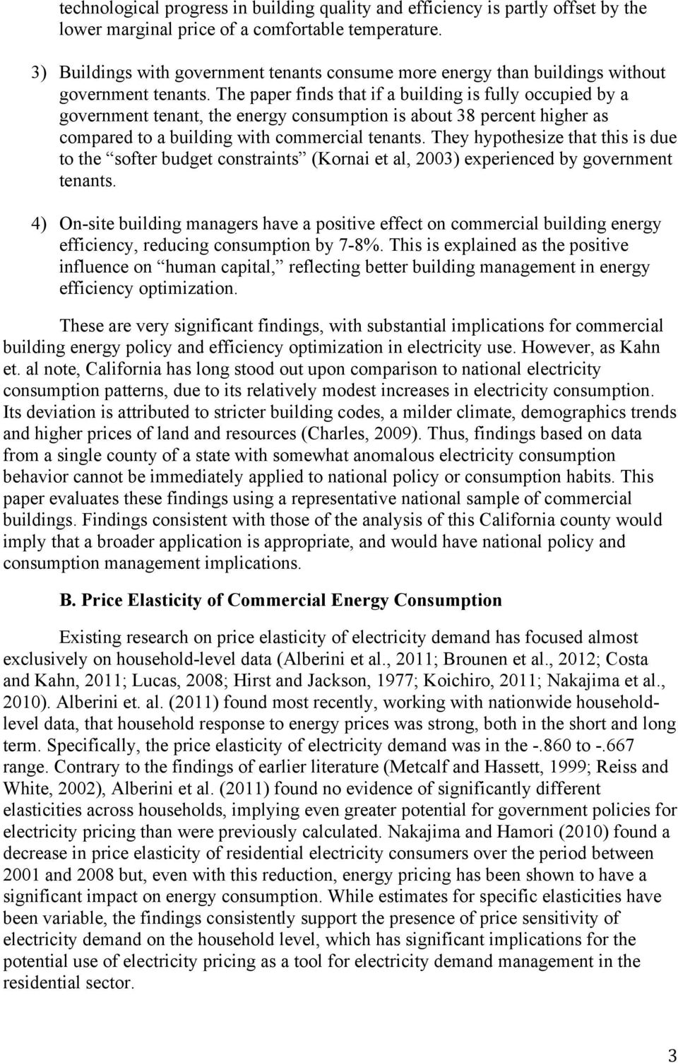 The paper finds that if a building is fully occupied by a government tenant, the energy consumption is about 38 percent higher as compared to a building with commercial tenants.