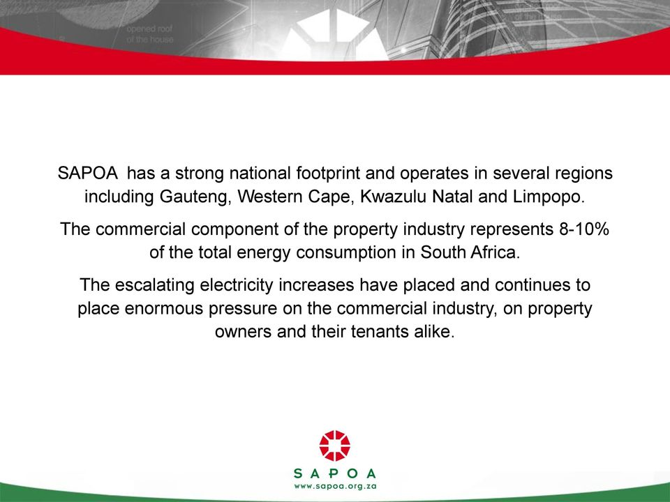 The commercial component of the property industry represents 8-10% of the total energy consumption in