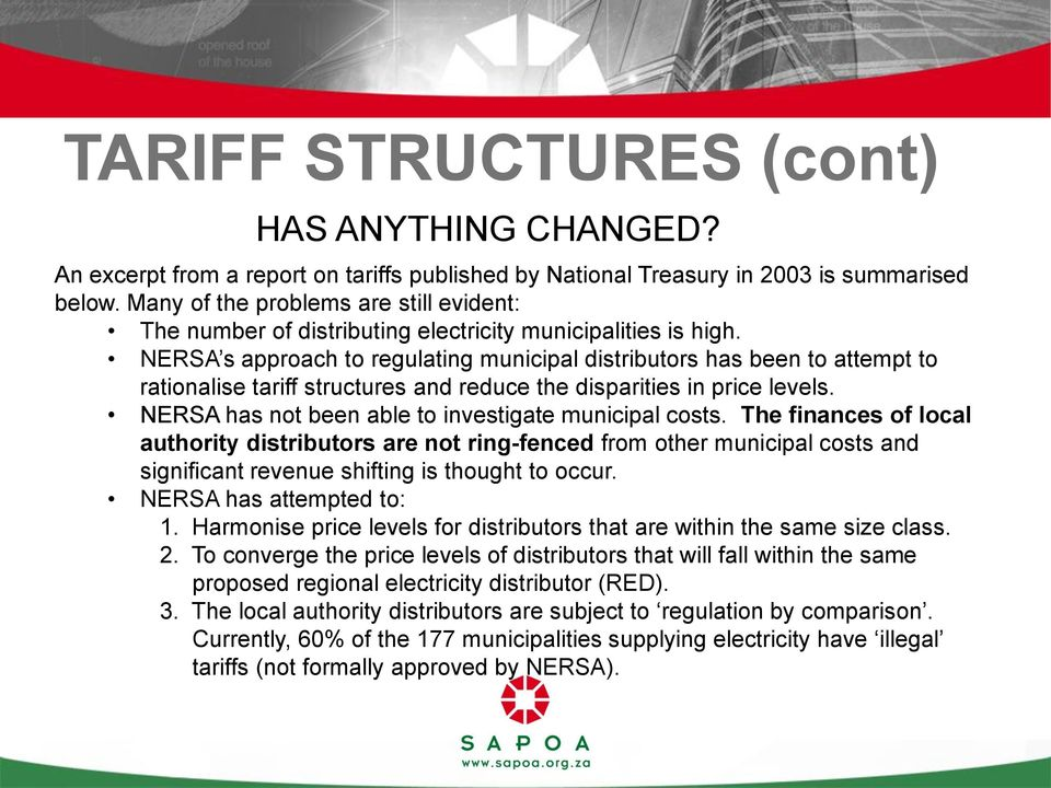 NERSA s approach to regulating municipal distributors has been to attempt to rationalise tariff structures and reduce the disparities in price levels.
