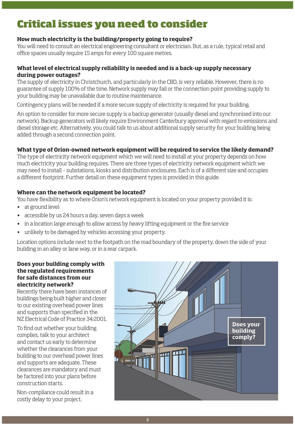 What level of electrical supply reliability is needed and is a back-up supply necessary during power outages? The supply of electricity in Christchurch, and particularly in the CBD, is very reliable.