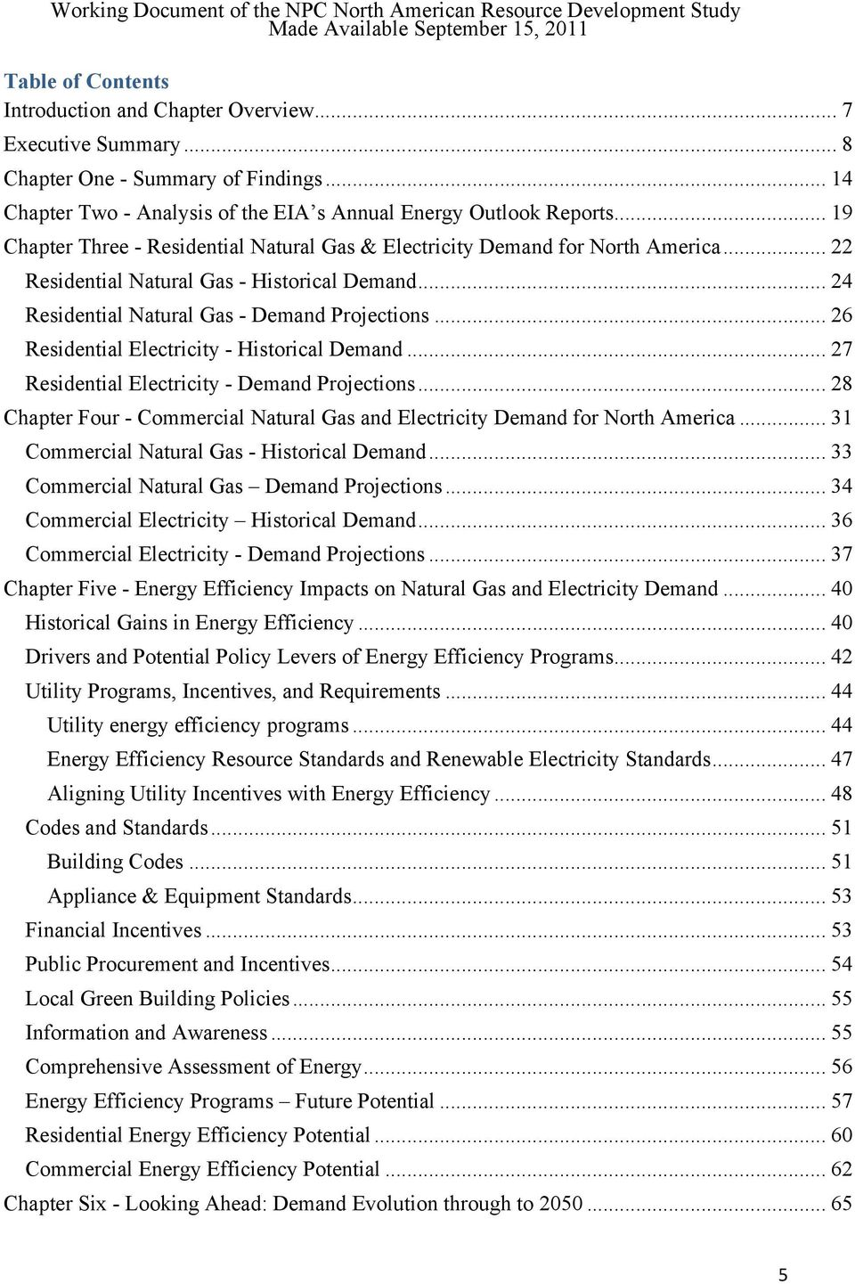 .. 26 Residential Electricity - Historical Demand... 27 Residential Electricity - Demand Projections... 28 Chapter Four - Commercial Natural Gas and Electricity Demand for North America.